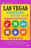 Las Vegas Shopping Guide 2018: Best Rated Stores in Las Vegas, Nevada - Stores Recommended for Visitors, (Las Vegas Shopping Guide 2018)