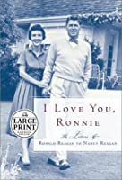 I Love You, Ronnie: The Letters of Ronald Reagan to Nancy Reagan (Random House Large Print)