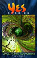 Yes Stories: Yes in Their Own Words