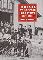 Indians at Hampton Institute, 1877-1923 (Blacks in the New World)