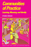 Communities of Practice: Learning, Meaning, and Identity (Learning in Doing: Social, Cognitive and Computational Perspectives) (English Edition)