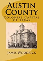 Austin County: Colonial Capital of Texas [並行輸入品]