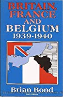 Britain, France, and Belgium, 1939-1940 (Waterlow Publications)