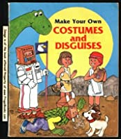 Make Your Own Costumes and Disguises