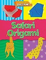 Safari Origami (Amazing Origami)