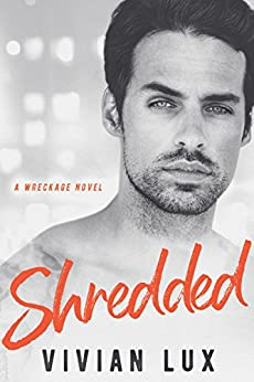 SHREDDED (Wreckage Book 3) by [Lux, Vivian]