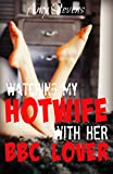 WATCHING MY HOTWIFE WITH HER BCC LOVER: A Black Cuckolding Surprise (English Edition)