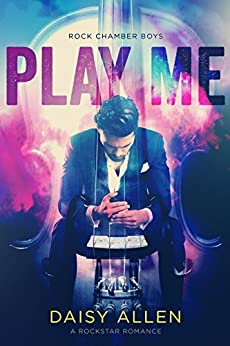 Play Me: A Rock Chamber Boys Novel by [Allen, Daisy]
