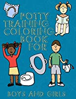 Potty Training Coloring Book for Boys and Girls