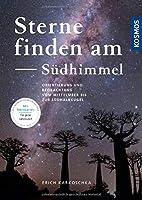 Sterne finden am Suedhimmel: Orientierung und Beobachtung vom Mittelmeer bis zur Suedhalbkugel
