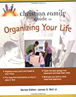 Christian Family Guide to Organizing Your Life (Christian Family Guides)