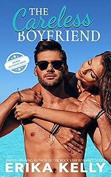 The Careless Boyfriend (The Bad Boyfriend series Book 3) by [Kelly, Erika]