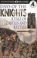 DK Readers L4: Days of the Knights (Dk Readers, Level 4)