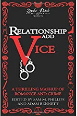 Relationship Add Vice: A Thrilling Mashup of Romance and Crime ペーパーバック