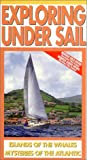 Exploring Under Sail: Islands of the Whales & Mysteries of the Atlantic [VHS] [Import]