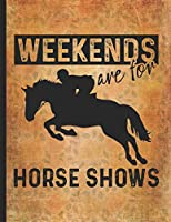Horse Riding Lover: Weekends Are For Horse Shows Racing And Horseback Riding Wide Rule College Notebook 8.5x11 Little cowgirl will love this gift. Horseback riding girl boy woman