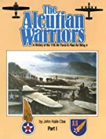 The Aleutian Warriors: A History of the 11th Air Force & Fleet Air Wing 4/Part 1