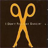 I Don't Feel Like Dancin