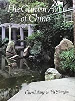 The Garden Art of China