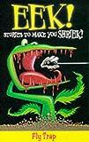 Eek! Stories to Make You Shriek: Fly Trap v.1 (Eek! - big book)