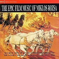 The Epic Film Music of Miklos Rozsa
