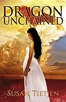 Dragon Unchained (The Dragon Unchained Trilogy Book 1) by [Tietjen, Susan]