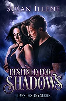 Destined for Shadows: Book 1 (Dark Destiny Series) by [Illene, Susan]