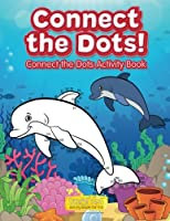 Connect the Dots! Connect the Dots Activity Book