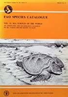 Fao Species Catalogue Sea Turtles of the World (Fisheries Synopsis S.)