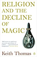 Religion and the Decline of Magic: Studies in Popular Beliefs in Sixteenth and Seventeenth-Century England (Penguin History)【洋書】 [並行輸入品]