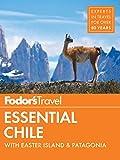 パタゴニア Fodor's Essential Chile: with Easter Island & Patagonia (Travel Guide)