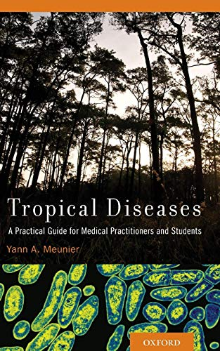 Download Tropical Diseases: A Practical Guide for Medical Practitioners and Students 019999790X