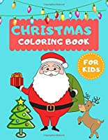 "Christmas coloring book for kids: Amazing 25 Christmas Coloring Book Pages For Girls and Boys Age 6-14 : 8.5"" x 11"" Big Size Christmas Coloring Book For Children."