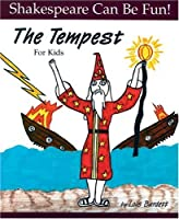 The Tempest: For Kids (Shakespeare Can Be Fun!)