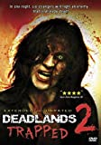 Deadlands 2: Trapped (Extended & Unrated) by Jim Krut
