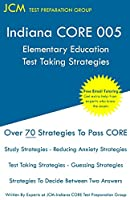 Indiana CORE Elementary Education - Test Taking Strategies: Indiana CORE 005 Developmental (Pedagogy) Area Assessments - Free Online Tutoring