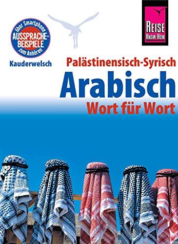 Palästinensisch-Syrisch-Arabisch - Wort für Wort: Kauderwelsch-Sprachführer von Reise Know-Ho (German Edition)
