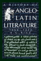 A History of Anglo-Latin Literature, 1066–1422