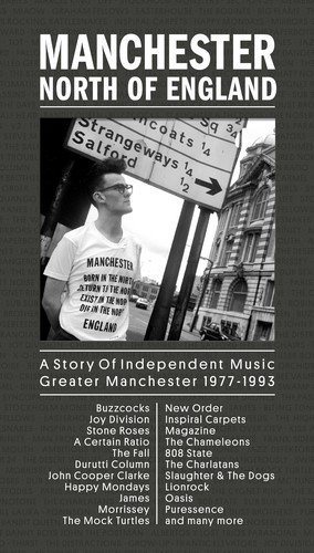 Manchester: North Of England - A Story Of Independent Music Greater Manchester 1977-1993
