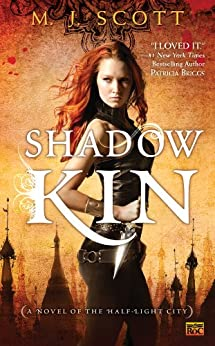 Shadow Kin: A Novel of the Half-Light City by [Scott, M.J.]