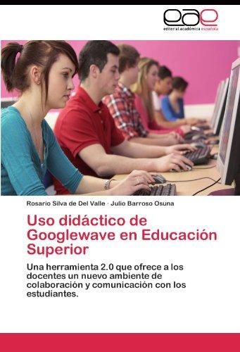 USO Didactico de Googlewave En Educacion Superior