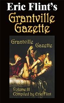 Grantville Gazette Volume 3 by [Flint, Eric]