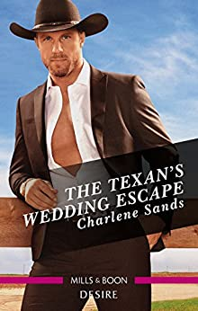 The Texan's Wedding Escape (Heart of Stone Book 1) by [Sands, Charlene]