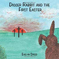 Digger Rabbit and the First Easter
