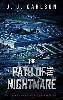 The Path Of The Nightmare: A Jarrod Hawkins Technothriller (Dark Vigilante Book 2) by [Carlson, J. J.]