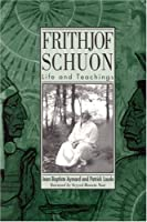 Frithjof Schuon: Life and Teachings (Suny Series in Western Esoteric Traditions)