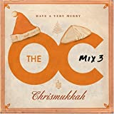 The O.C. Mix 3: Have a Very Merry Chrismukkah