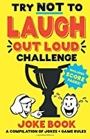 Try Not to Laugh Out Loud Challenge Joke Book: Funny jokes & BONUS Scoring Pages! For boys girls teens and adults! Makes great gifts! [並行輸入品]