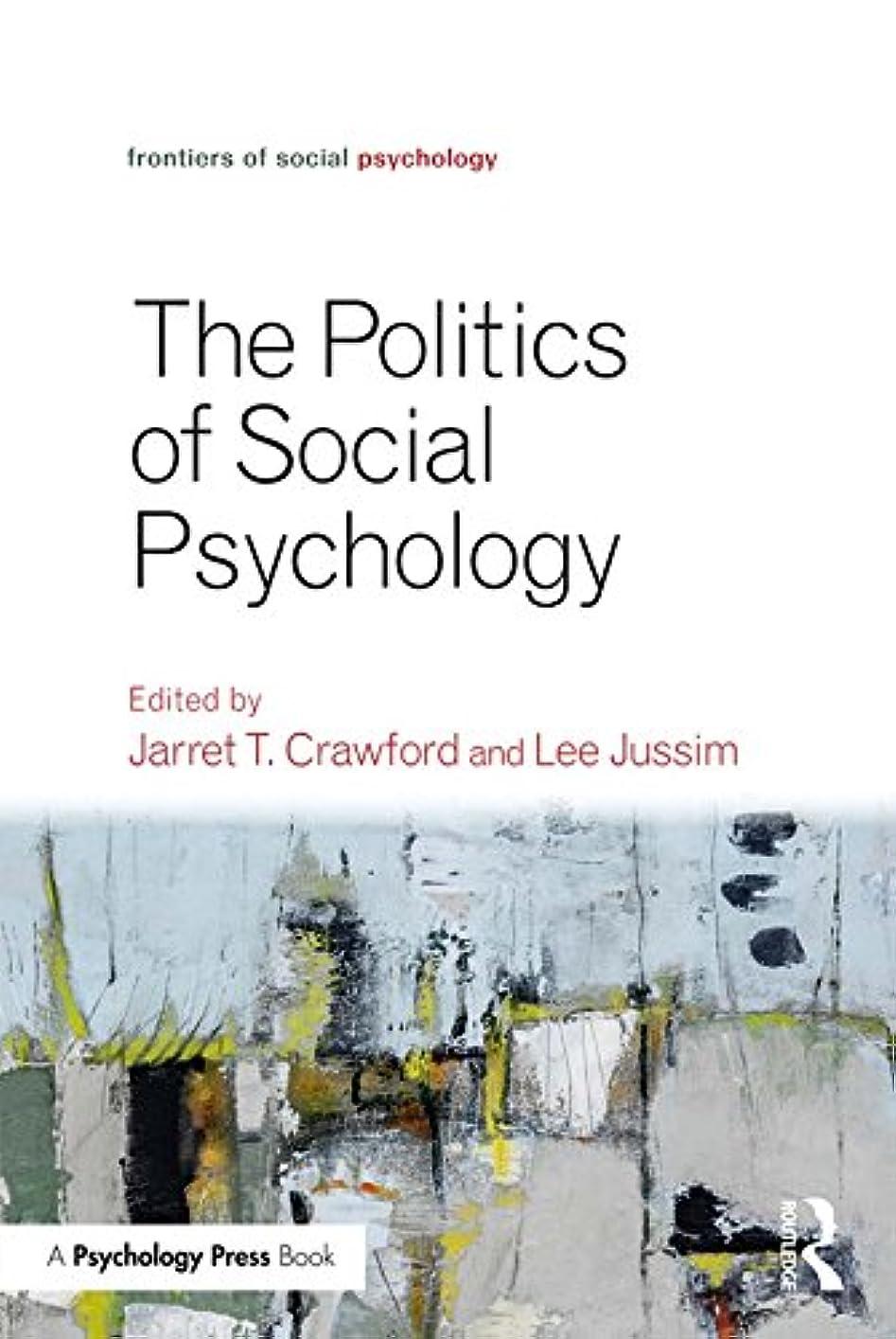 酸度機密置くためにパックPolitics of Social Psychology (Frontiers of Social Psychology) (English Edition)
