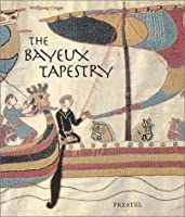 The Bayeux Tapestry: Monument to a Norman Triumph (Art & Design S.)